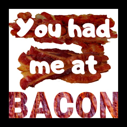 You had me at BACON - Poster 24x24
