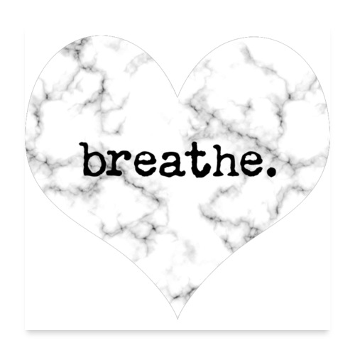 Breathe Heart (Marble) - Poster 24x24