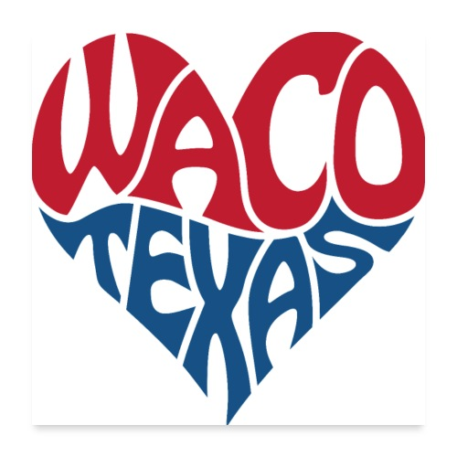 Heart of Waco Texas - Poster 24x24