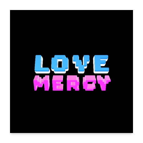 Love Mercy Black Poster - Poster 24x24