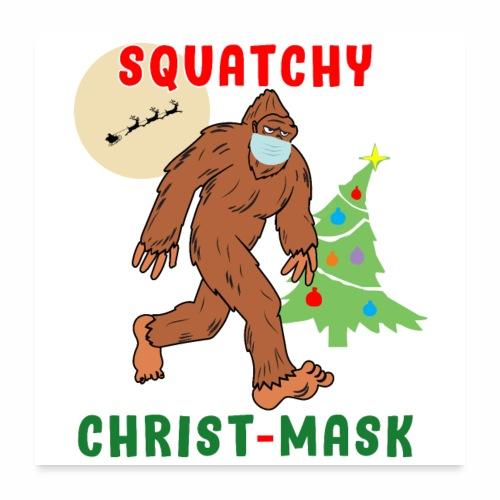 Bigfoot Squatchy Christmas Mask Social Distance. - Poster 24x24