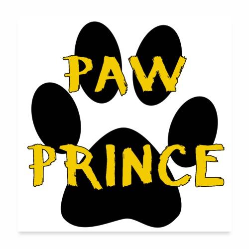 Paw Prince Funny Pet Footprint Animal Lover Pun - Poster 24x24