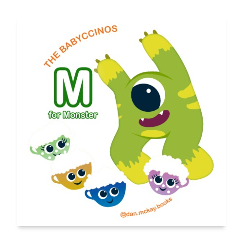 The Babyccinos M for Monster - Poster 24x24