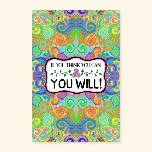 If you think you can, you will! - Poster 8x12