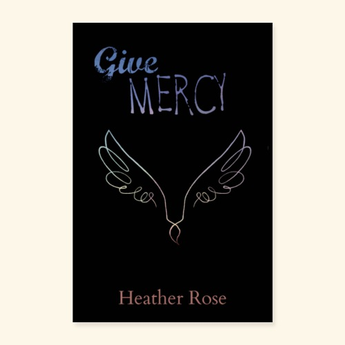 Give Mercy - Poster 8x12
