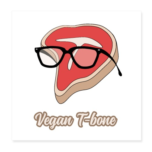 Vegan T bone - Poster 8x8