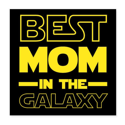 Best Mom In The Galaxy Mother's Day Poster - Poster 8x8