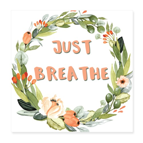Just Breathe - Poster 8x8