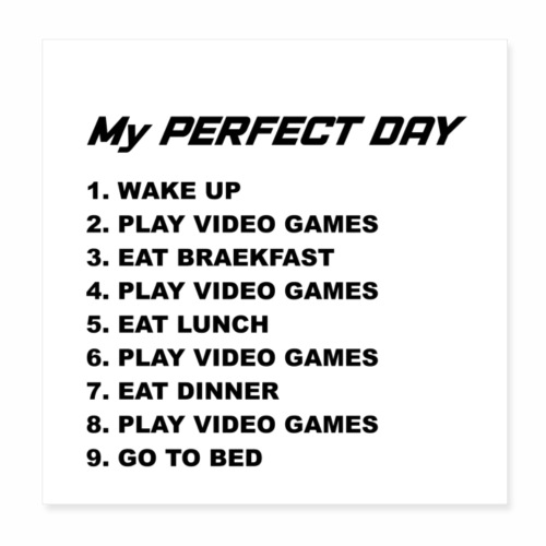 MY PERFECT DAY - Poster 8x8