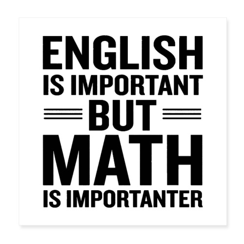 English Is Important But Math Is Importanter merch - Poster 8x8