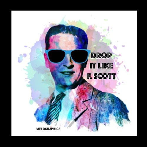 Drop it Like F. Scott   Write Music - Poster 8x8