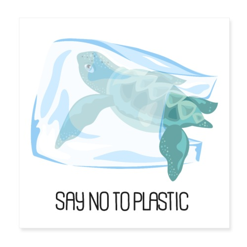 SAY NO TO PLASTIC - Poster 8x8