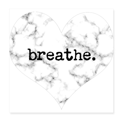 Breathe Heart (Marble) - Poster 8x8