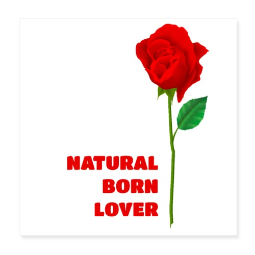 Natural Born Lover - I'm a master in seduction! - Poster 8x8