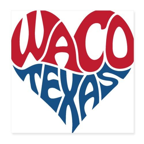 Heart of Waco Texas - Poster 8x8