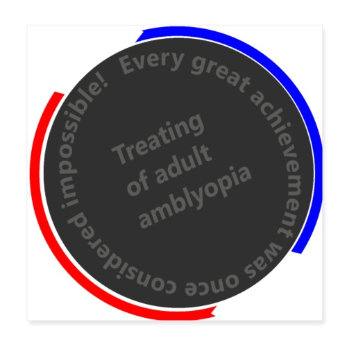 Treating Adult Amblyopia - Poster 8x8