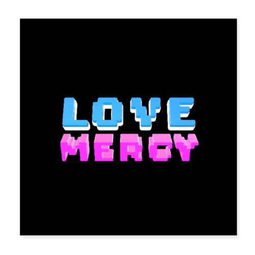 Love Mercy Black Poster - Poster 8x8