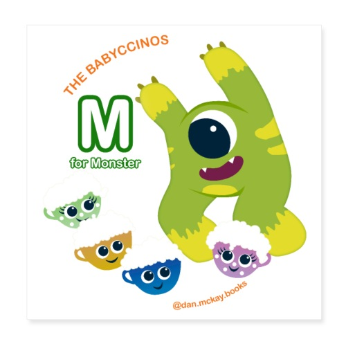 The Babyccinos M for Monster - Poster 8x8