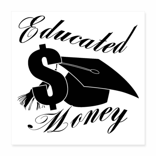 Educated Money Logo - Poster 16x16