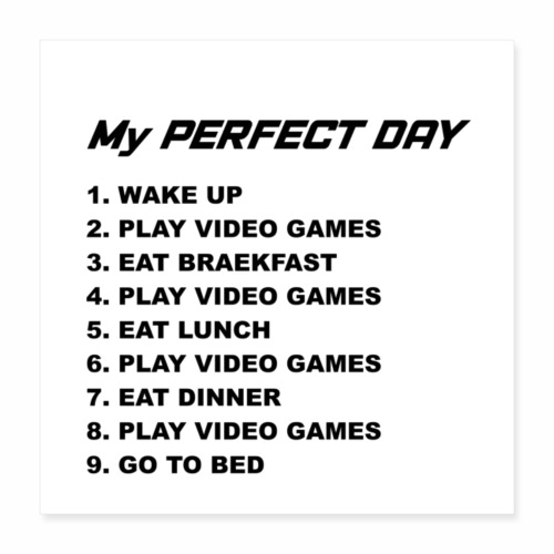 MY PERFECT DAY - Poster 16x16