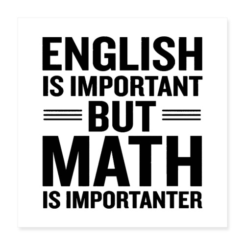 English Is Important But Math Is Importanter merch - Poster 16x16