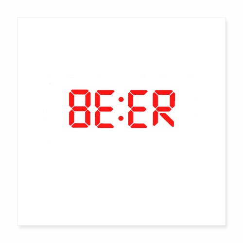 Beer o clock - Poster 16x16