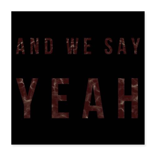 """""""Yeah"""" Lyric - Poster 16x16"""