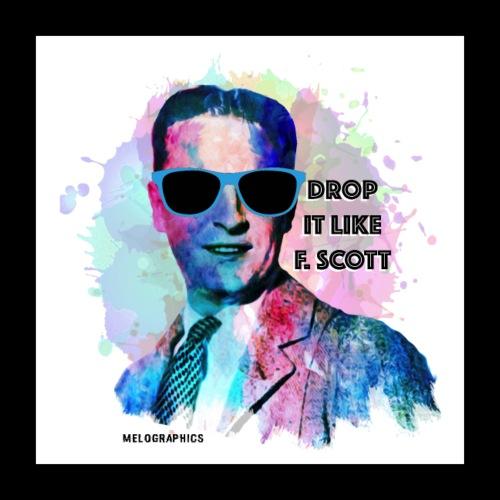 Drop it Like F. Scott   Write Music - Poster 16x16