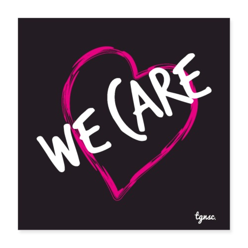 We care - Poster 16x16