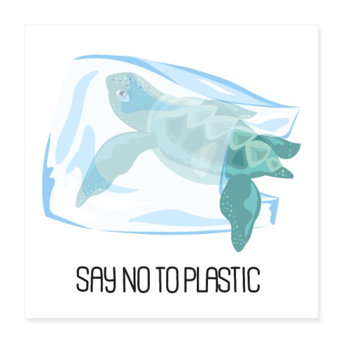 SAY NO TO PLASTIC - Poster 16x16