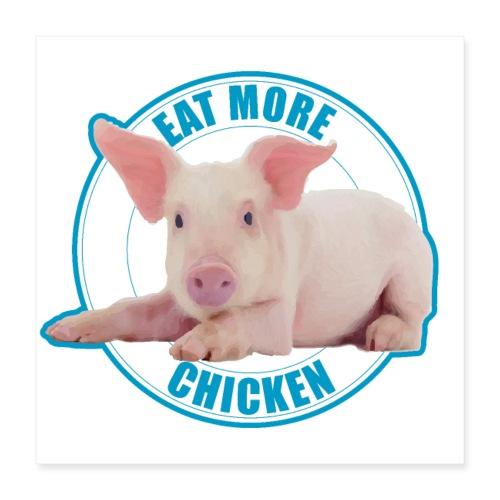 Eat more chicken - Sweet piglet print - Poster 16x16