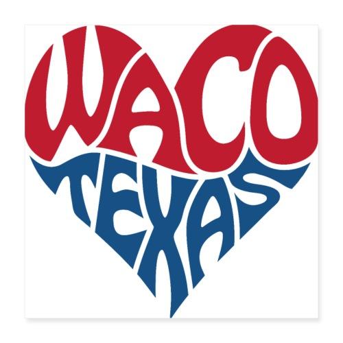 Heart of Waco Texas - Poster 16x16
