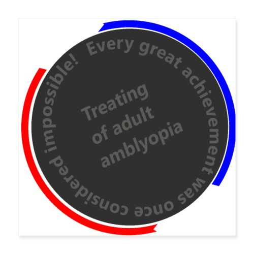 Treating Adult Amblyopia - Poster 16x16