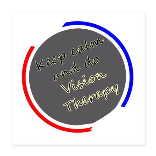Keep calm and do Vision Therapy - Poster 16x16
