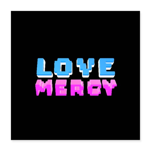 Love Mercy Black Poster - Poster 16x16