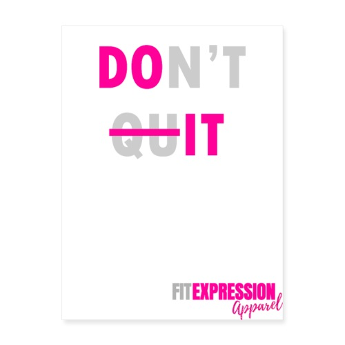 Don't Quit - Poster 18x24