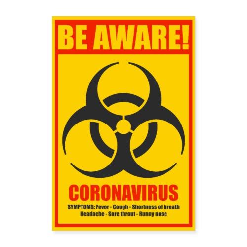 Be aware! Coronavirus biohazard warning sign - Poster 24x36