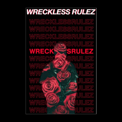 Wreckless Rulez Poster - Poster 24x36