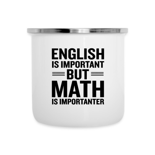English Is Important But Math Is Importanter merch - Camper Mug