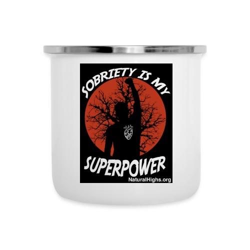 Sobriety Is My Super Power - Camper Mug