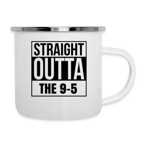 Straight Outta The 9-5 Mug - Camper Mug
