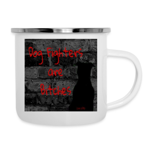 Dog Fighters are Bitches wall - Camper Mug