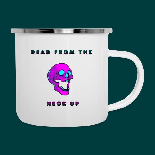 Dead from the neck up - Camper Mug