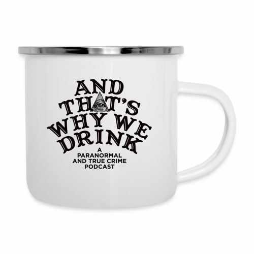 And That's Why We Drink OG Logo - Camper Mug