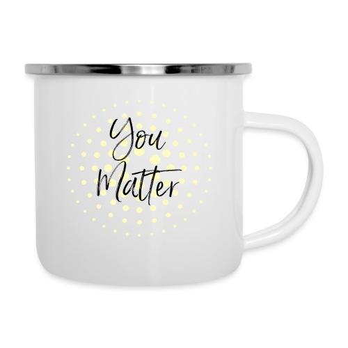 You Matter Collection - Camper Mug
