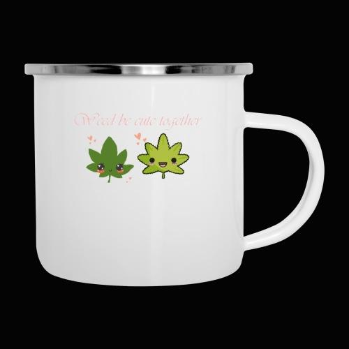 Weed Be Cute Together - Camper Mug