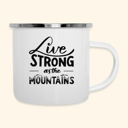 LIVE STRONG - Camper Mug