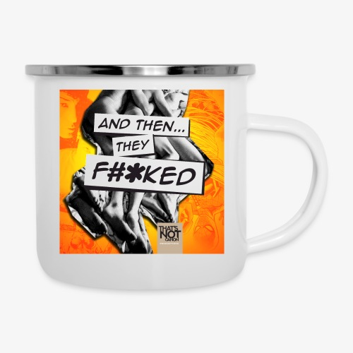 And Then They FKED Cover - Camper Mug