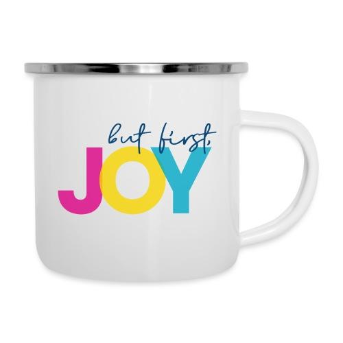 But First, Joy - Camper Mug