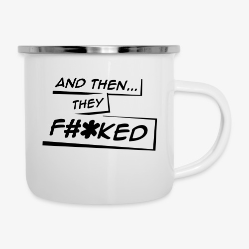 And Then They FKED Logo - Camper Mug